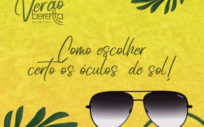 Como escolher o óculos de sol certo